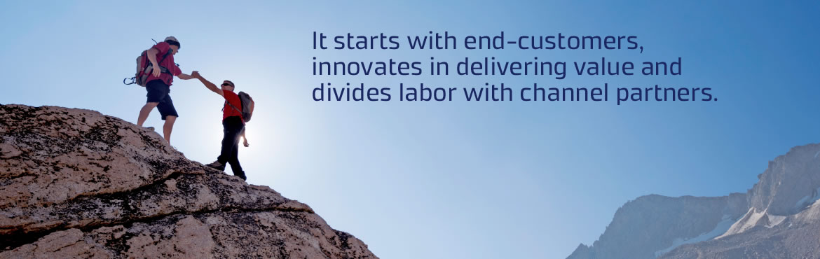 It's starts with end-customers, innovates in delivering value and divides labor with channel partners.